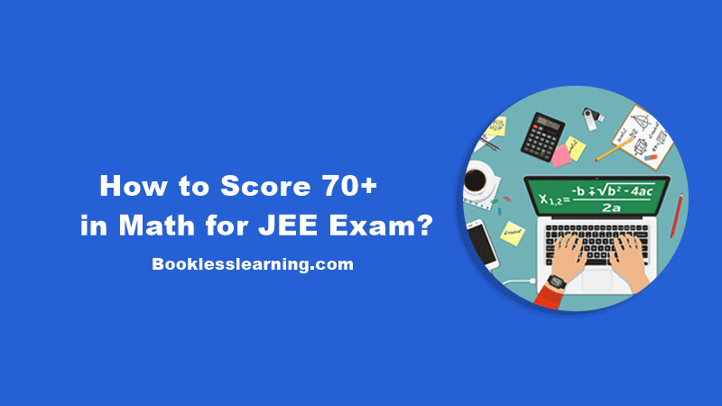 How to Score 70+ in Math for JEE Exam