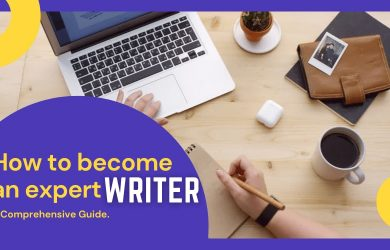How to become an expert writer