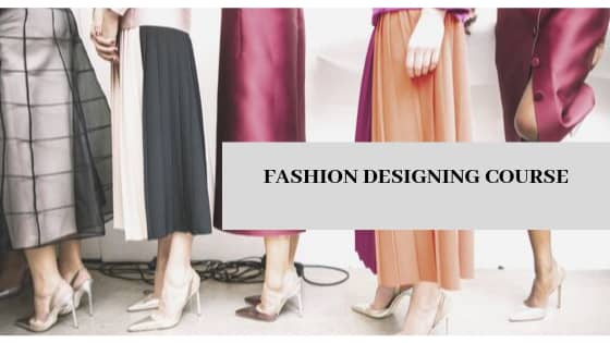 All About Fashion Designing Course You Must Know